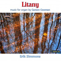 Litany: Music for Organ by Carson Cooman
