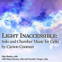 Light Inaccessible: Solo and Chamber Music for Cello by Carson Cooman