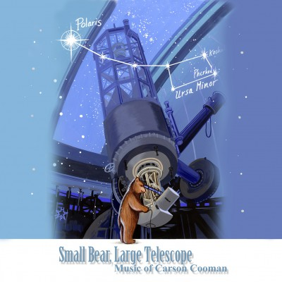 Small Bear, Large Telescope: Music of Carson Cooman