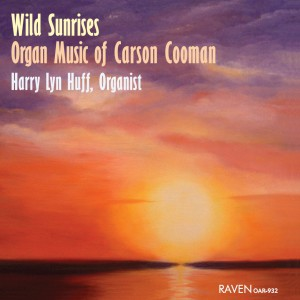 Wild Sunrises: Organ Music of Carson Cooman