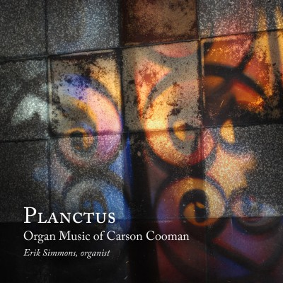 Planctus: Organ Music of Carson Cooman