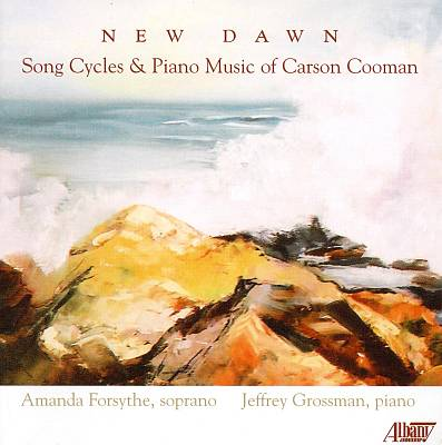 New Dawn: Song Cycles and Piano Music of Carson Cooman