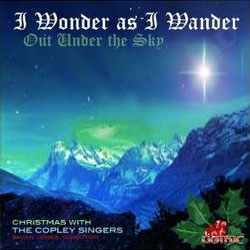 I Wonder as I Wander: Christmas with the Copley Singers