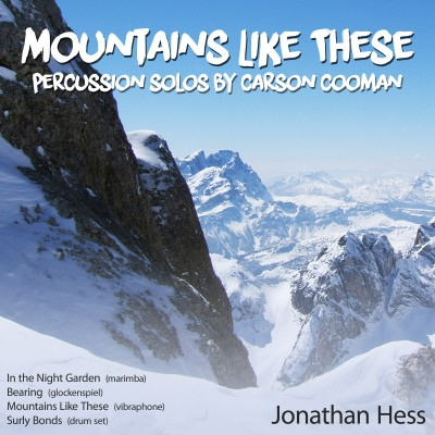 Mountains Like These: Percussion Solos by Carson Cooman