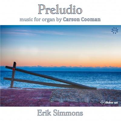 Preludio: Music for Organ by Carson Cooman