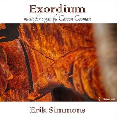 Exordium: Music for Organ by Carson Cooman