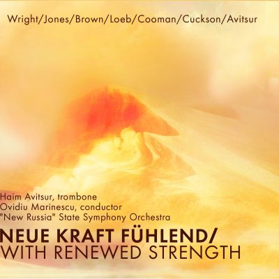 Neue Kraft fühlend / With Renewed Strength (Trombone Masterworks)