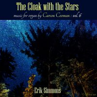 The Cloak with the Stars: Music for Organ by Carson Cooman