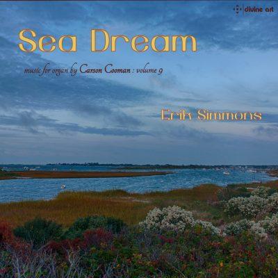 Sea Dream: Music for Organ by Carson Cooman