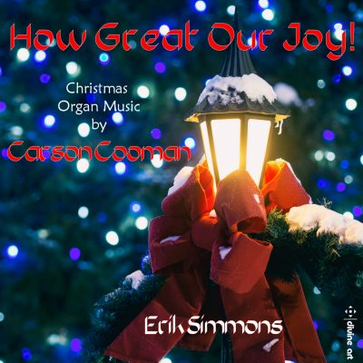 How Great Our Joy! — Organ Music for Christmas by Carson Cooman