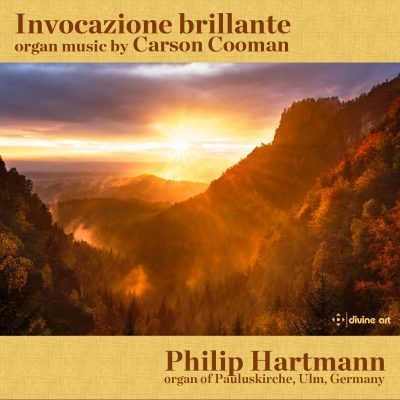 Invocazione brillante: Organ Music by Carson Cooman